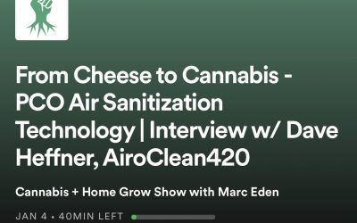 From Cheese to Cannabis – PCO Air Sanitization Technology   Interview w/ Dave Heffner, AiroClean420
