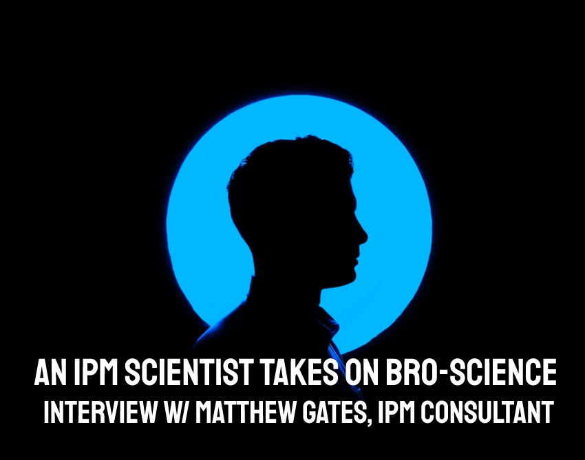 IPM Cannabis Scientist Takes On Cannabis Bro-Science | Interview w/ Matthew Gates