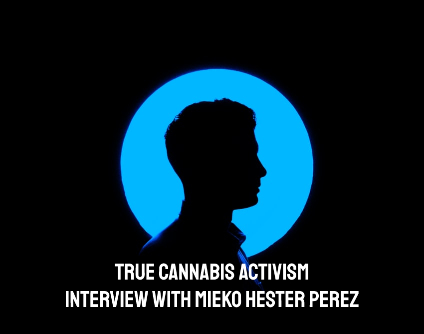 True Cannabis Activism | Interview with Mieko Hester Perez